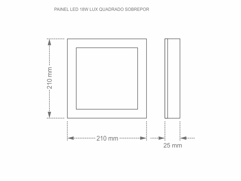 PAINEL LED 18W LUX QUADRADO SOBREPOR 3000K